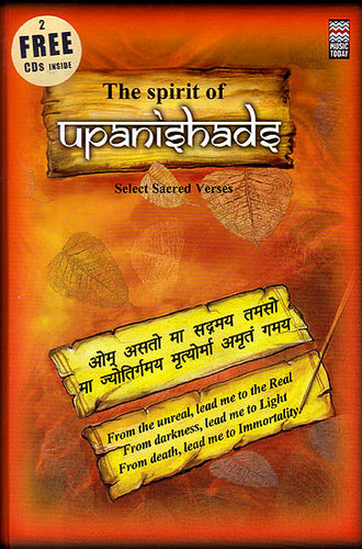 The Spirit of Upanishads: Selected Sacred Verses: (Plus 2 Audio CDs with These Verses Chanted)