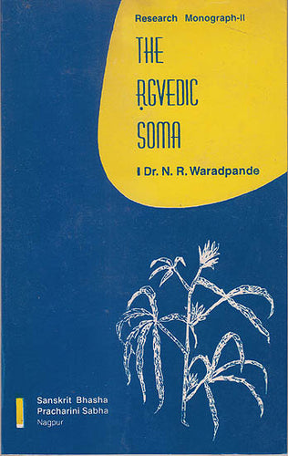 The Rgvedic Soma (Research Monograph)