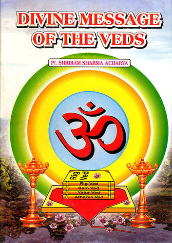 Divine Message of The Vedas
