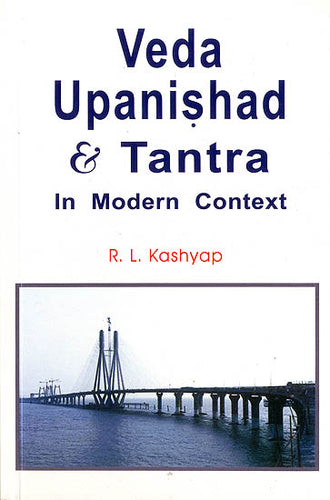 Veda Upanishad and Tantra (In Modern Context)