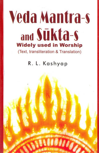 Veda Mantras and Suktas Widely Used in Worship (Sanskrit Text, Transliteration and Translation)
