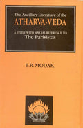 The Ancillary Literature of The Atharva-Veda (A Study with Special Reference to The Parisistas)