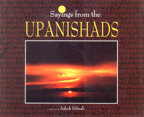 Sayings From The Upanishads (Illustrated)