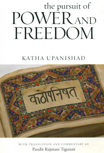 The Pursuit of Power and Freedom (Katha Upanished)