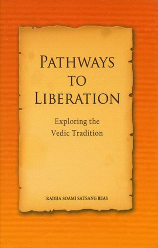 Pathways  to Liberation - Exploring  the Vedic Tradition