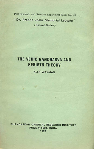 The Vedic Gandharva and Rebirth Theory (A Rare Book)