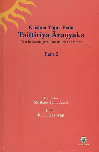 Taittiriya Aranyaka: Krishna Yajur Veda - Text in Devanagari Translation and Notes (Part 2)