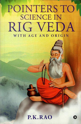 Pointers to Science in Rig Veda With Age and Origin