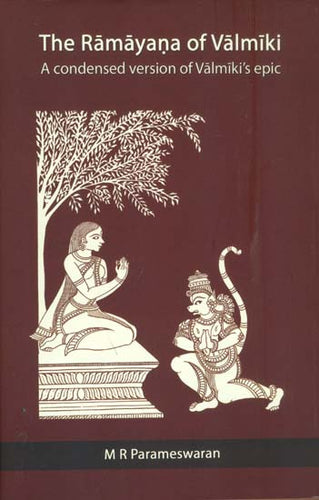 The Ramayana of Valmiki -A Condensed Version of Valmiki's Epic (An Old and Rare Book)