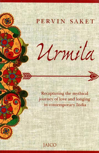 Urmila (Recapturing The Mythical Journey of Love and Longing in Contemporay India )