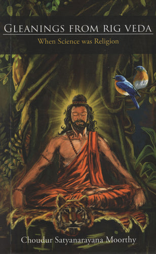 Gleanings From Rig Veda (When Science was Religion)