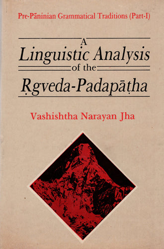 A Linguistic Analysis of the Rgveda Padapatha (An Old and Rare Book)