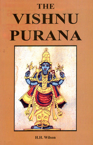 The Vishnu Purana (A System of Hindu Mythology and Tradition)