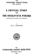 A Critical Study of The Bhagavata Purana - With Special Reference to Bhakti (An Old and Rare Book)