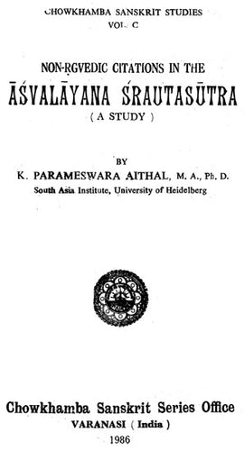 A Study of Non-Rgvedic Citations in the Asvalayana Srautasutra (An Old and Rare Book)