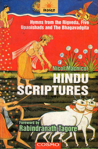 Hindu Scriptures (Hymns from the Rigveda, Five Upanishads and The Bhagavadgita)