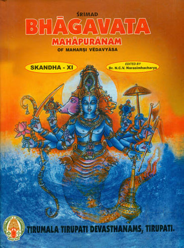 Srimad Bhagavata Mahapuranam of Maharsi Vedavyasa (XI Skandha with Three Ancient Sanskrit Commentaries)
