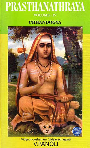 Prasthanathraya Volume-IV Chandogya Upanishad (The Only Edition with Shankaracharya's Commentary