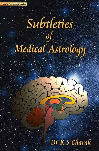Subtleties of Medical Astrology (Vedic Astrology Series)