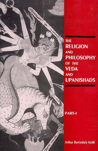 The Religion and Philosophy of the Veda and Upanishads: Reprint of Volume 31 and 32 of Harvard Oriental Series (2 Volumes)