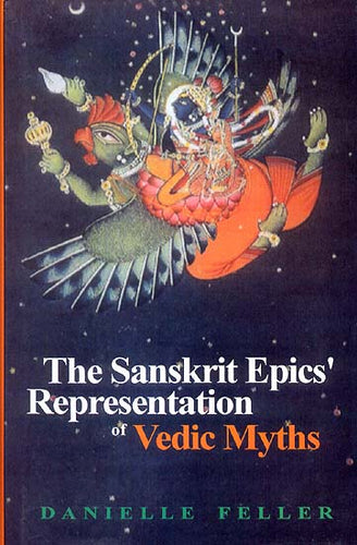 The Sanskrit Epics' Representation of Vedic Myths
