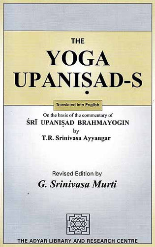 The Yoga Upanisads (On the Basis of the Commentary of Sri Upanisad Brahmayogin) - An Old Book