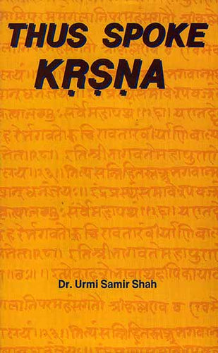 Thus Spoke Krsna (Krishna) (A Comparative Study of Srimad Bhagavad Gita and Eleventh Skandha of Srimad Bhagavata Purana)