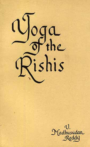 Yoga of the Rishis: The Upanishadic Approach to Death and Immortality - An Old and Rare Book