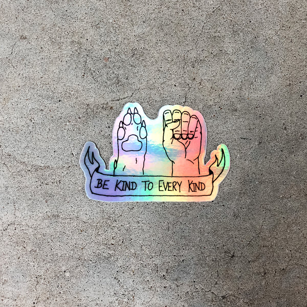 Be Kind To Every Kind Sticker, Holographic