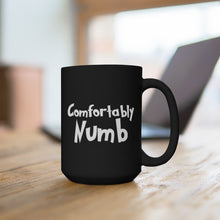 Load image into Gallery viewer, Comfortably Numb -  Mug / Black / 15 oz.