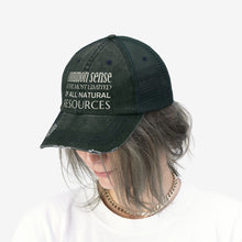 "Load image into Gallery viewer, Common Sense Is the Most Limited of All Natural Resources - Embroidered Design on ""Distressed Look"" Trucker Hat"