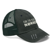 "Load image into Gallery viewer, On the Road To Nowhere - Embroidered Design on ""Distressed Look"" Trucker Hat"
