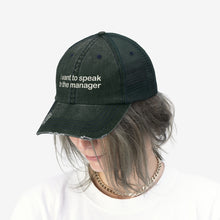 "Load image into Gallery viewer, I Want To Speak To The Manager - Embroidered Design on ""Distressed Look"" Trucker Hat"