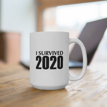 Load image into Gallery viewer, I Survived 2020 - Mug / White / 11 oz. and 15 oz.