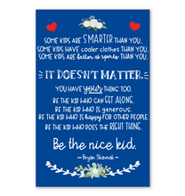 Load image into Gallery viewer, Be The Nice Kid Poster Royal Blue Version