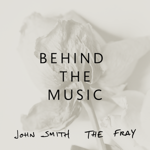 John Smith: Behind The Music 4/11