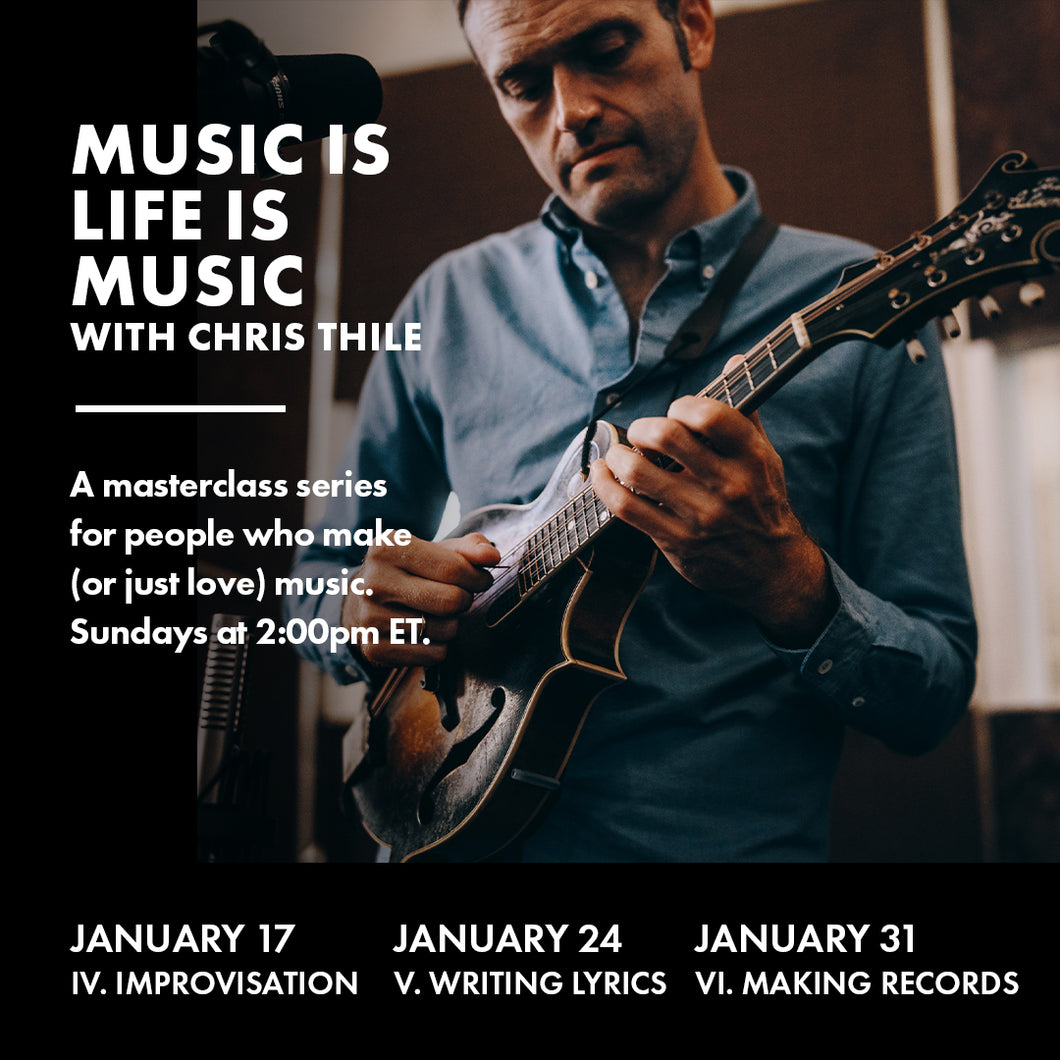 Music is Life is Music with Chris Thile: Series Pass (Episodes IV, V, and VI)