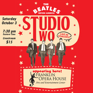 Franklin Opera House presents Studio Two - The Beatles Before America