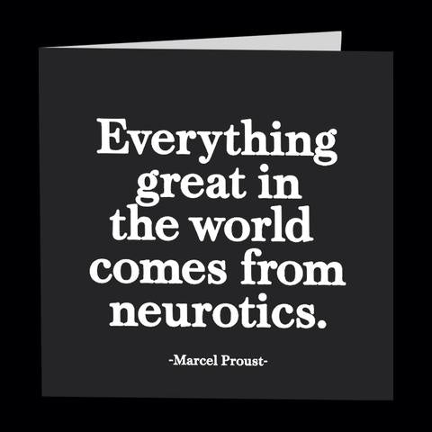Quotable Card - 351-Everything Great in The World comes from Neurotics