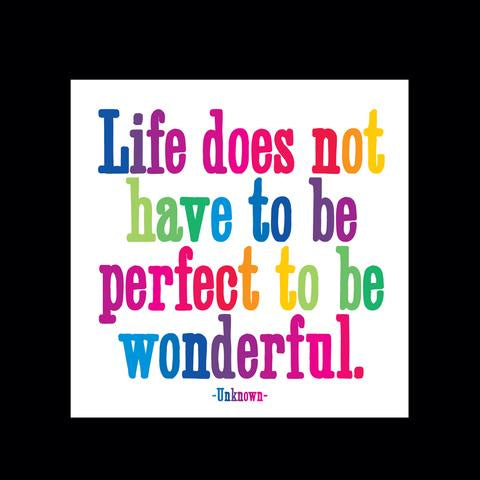 Quotable Magnet - Life does not have to be perfect