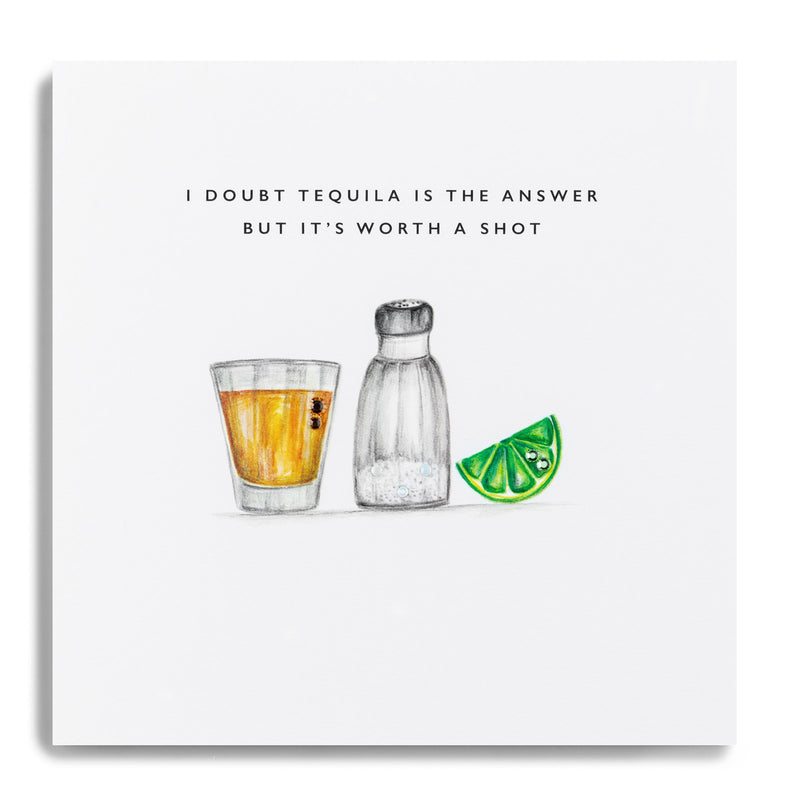 PKE46-I Doubt Tequila is The Answer