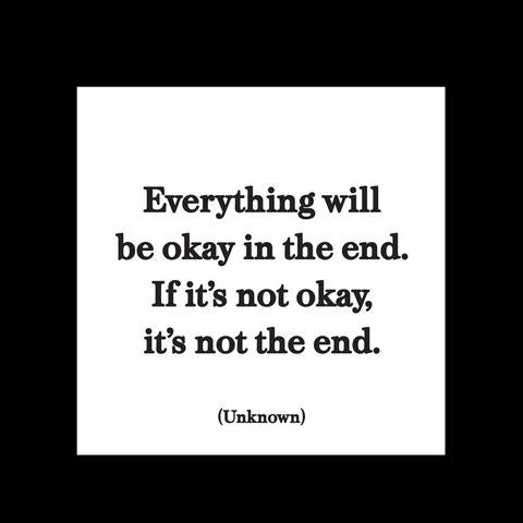 Quotable Magnet - Everything Will Be okay in the end