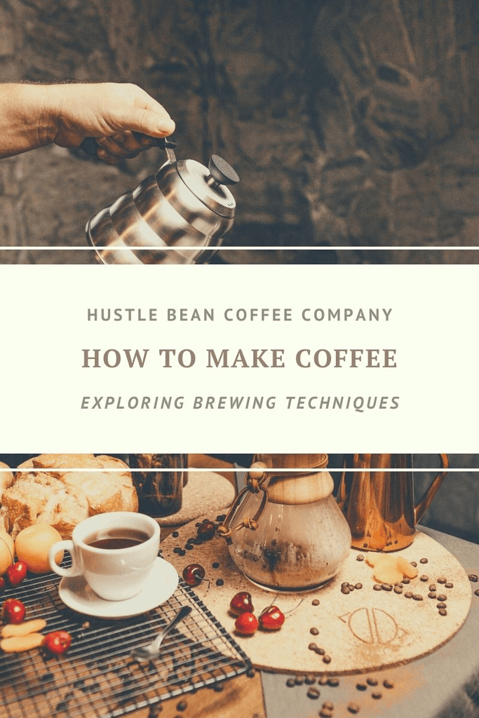 Hustle Bean Coffee Brewing Techniques for Entrepreneurs