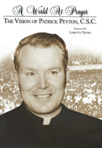 A World at Prayer: The Vision of Patrick Peyton  C.S.C. DVD