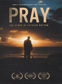 PRAY: The Story of Father Peyton DVD and/or Blu-Ray