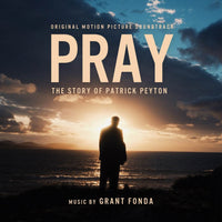 PRAY: THE STORY OF PATRICK PEYTON Original Motion Picture Soundtrack