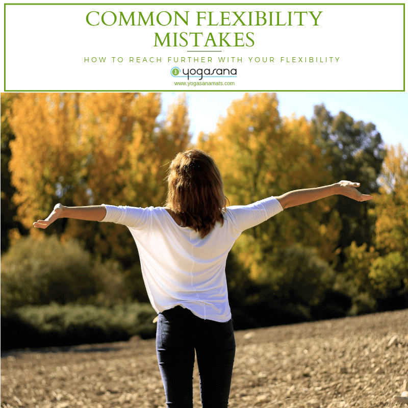 Common Flexible Mistakes How To Reach Further With Your Flexibility