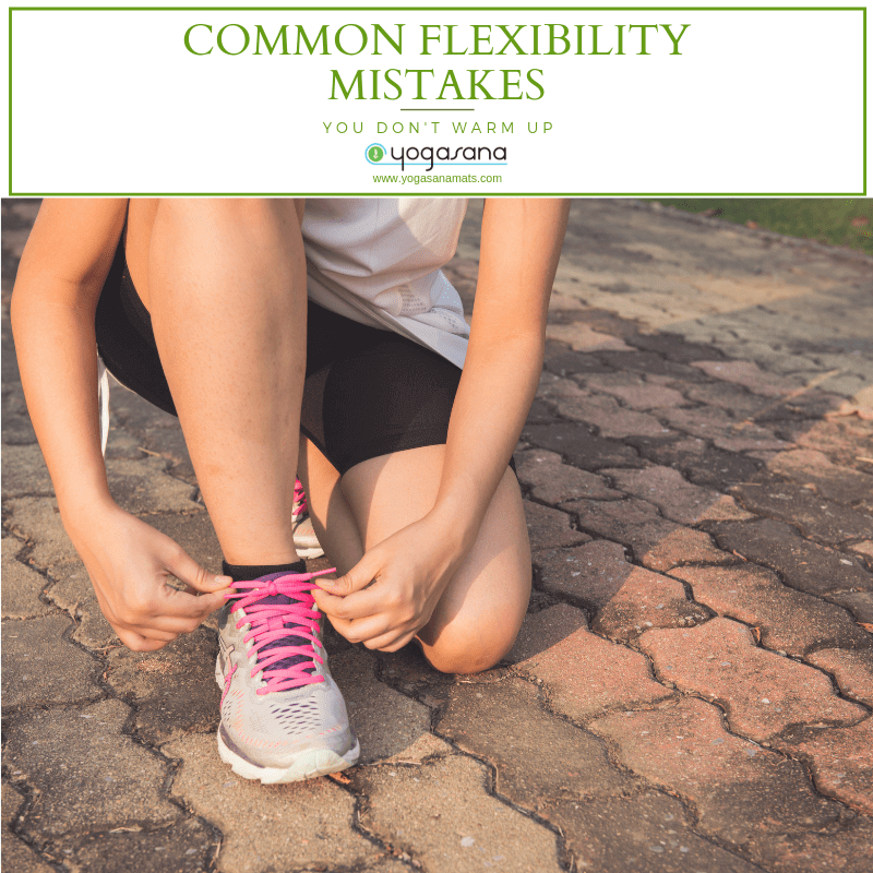 Common Flexible Mistakes You Do Not Warm up