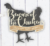 Beware Of Chicken Farmhouse Decor
