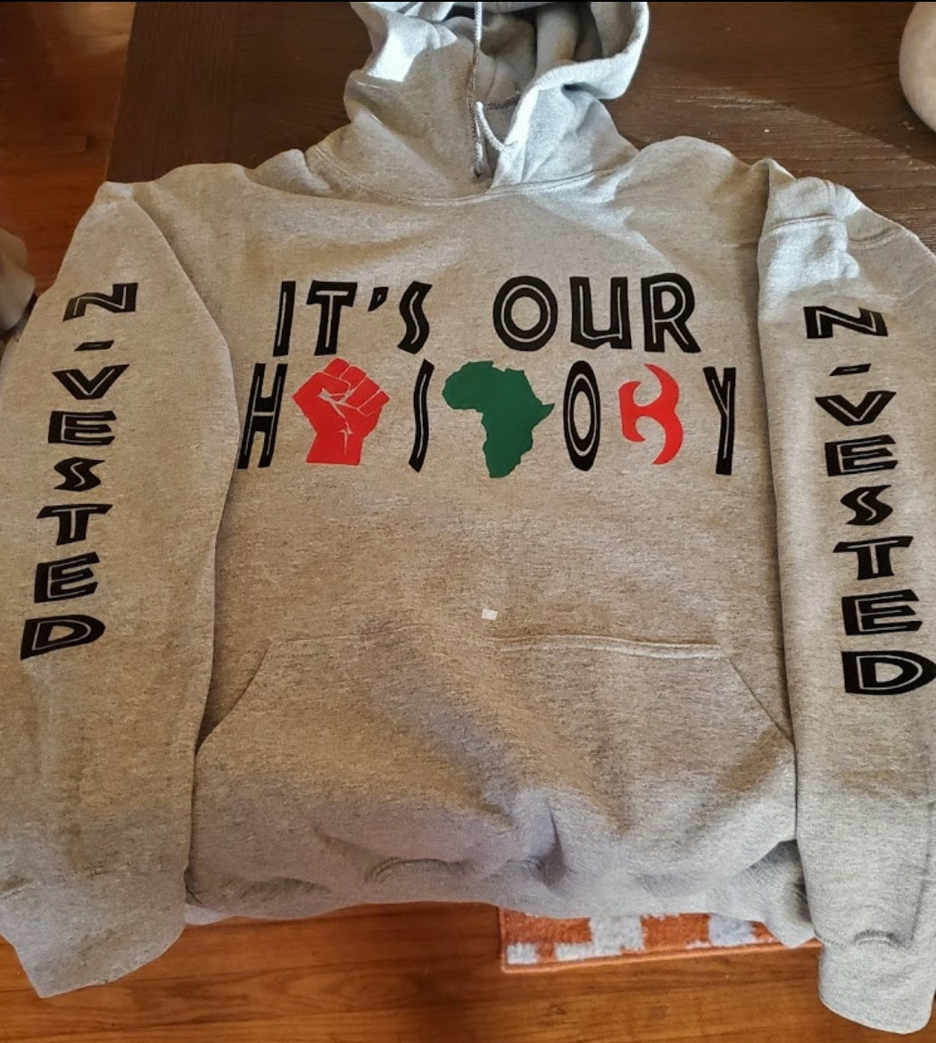 Its Our History Hoodie